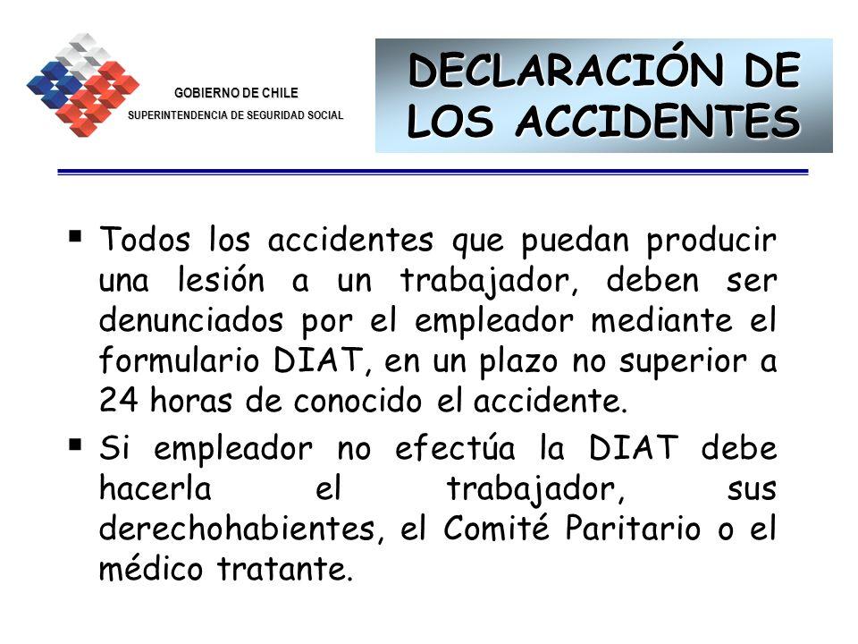GOBIERNO DE CHILE SUPERINTENDENCIA DE SEGURIDAD SOCIAL 16 DECLARACIÓN DE LOS ACCIDENTES Todos los accidentes que puedan producir una lesión a un traba