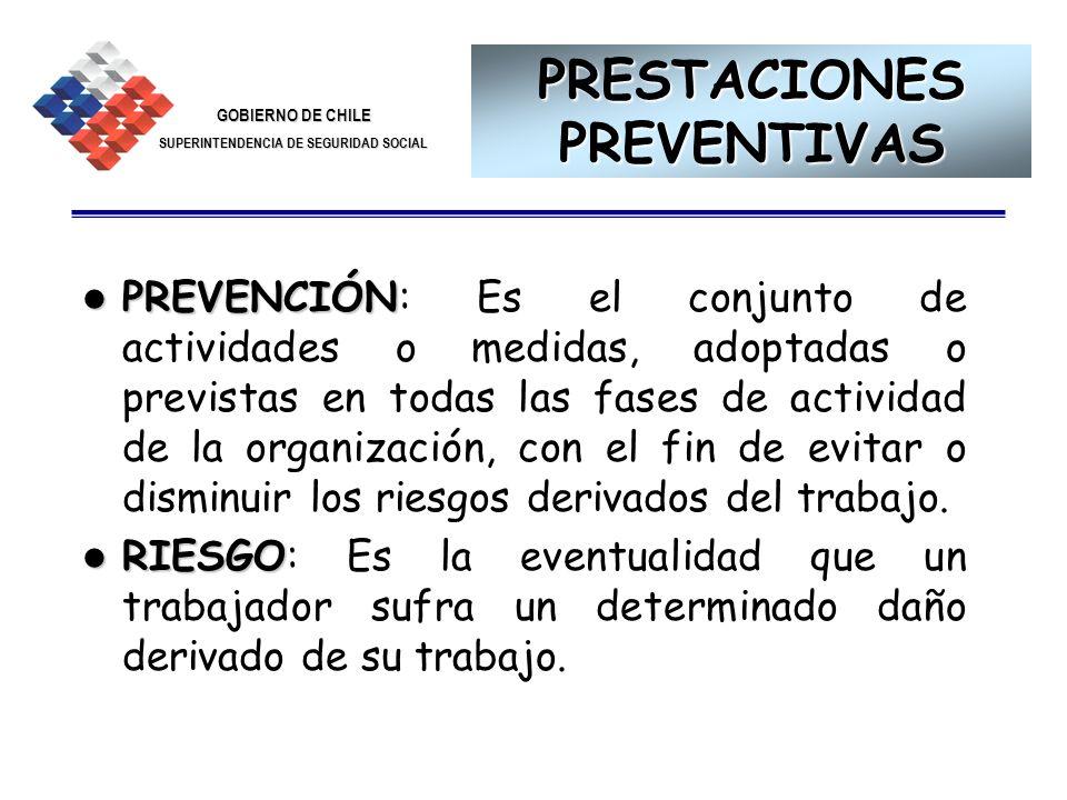 GOBIERNO DE CHILE SUPERINTENDENCIA DE SEGURIDAD SOCIAL 23 PRESTACIONES PREVENTIVAS PREVENCIÓN PREVENCIÓN: Es el conjunto de actividades o medidas, ado
