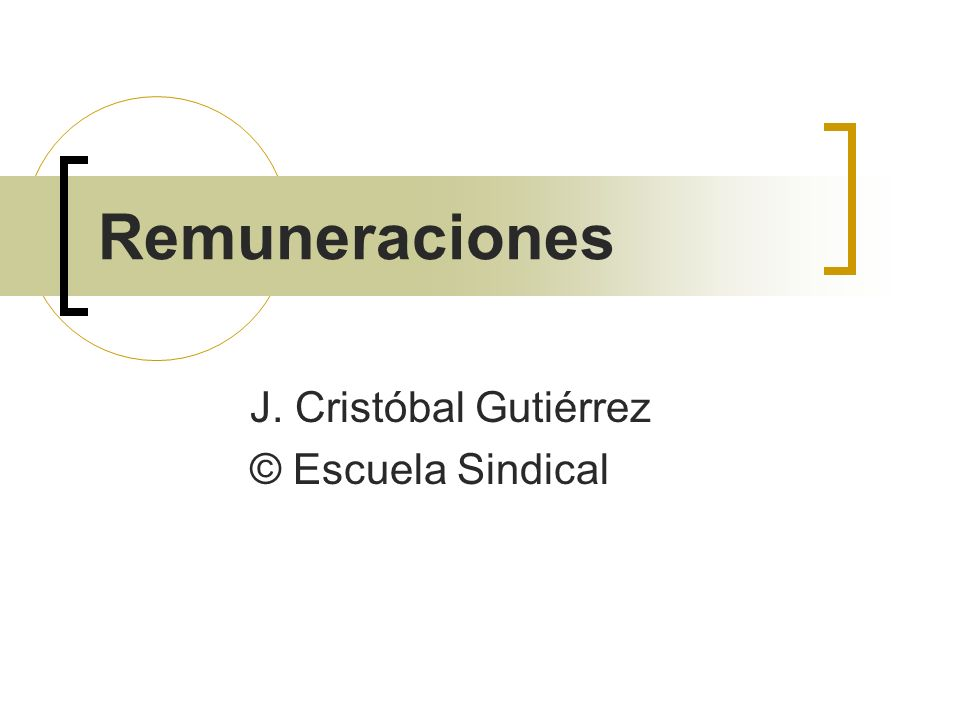 Remuneraciones J. Cristóbal Gutiérrez © Escuela Sindical