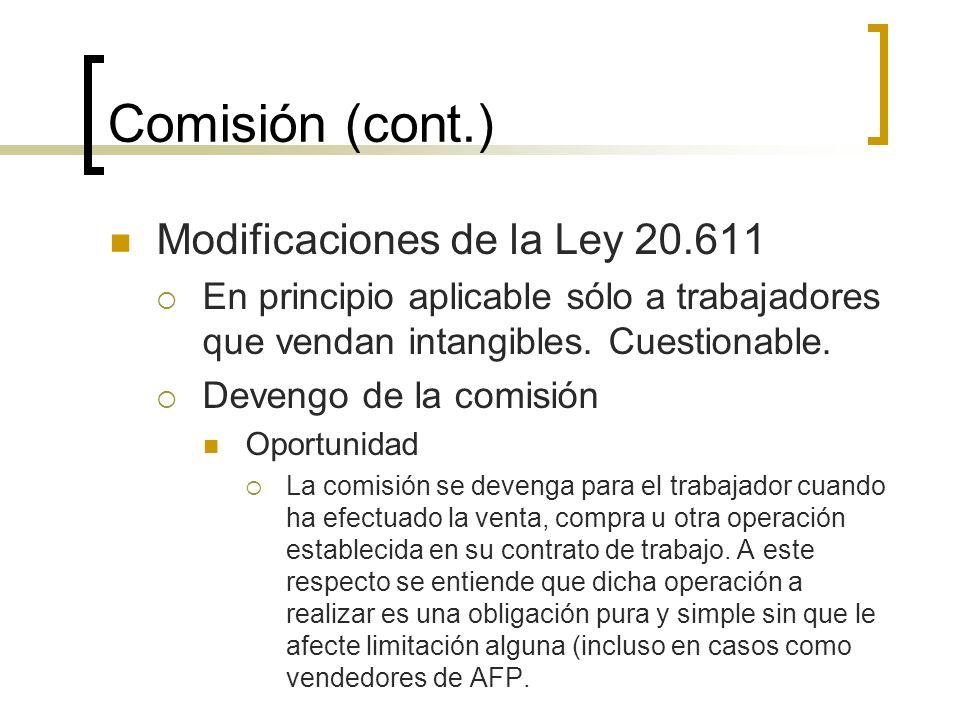 Comisión (cont.) Modificaciones de la Ley 20.611 En principio aplicable sólo a trabajadores que vendan intangibles. Cuestionable. Devengo de la comisi