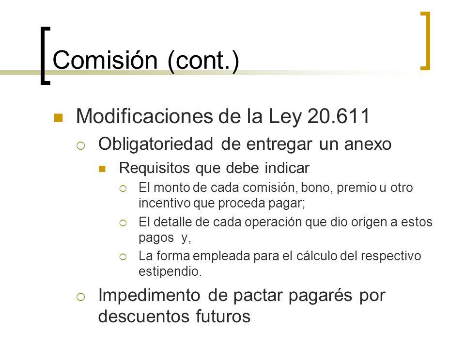 Comisión (cont.) Modificaciones de la Ley 20.611 Obligatoriedad de entregar un anexo Requisitos que debe indicar El monto de cada comisión, bono, prem