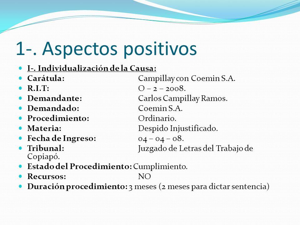 1-. Aspectos positivos I-. Individualización de la Causa: Carátula: Campillay con Coemin S.A. R.I.T: O – 2 – 2008. Demandante: Carlos Campillay Ramos.