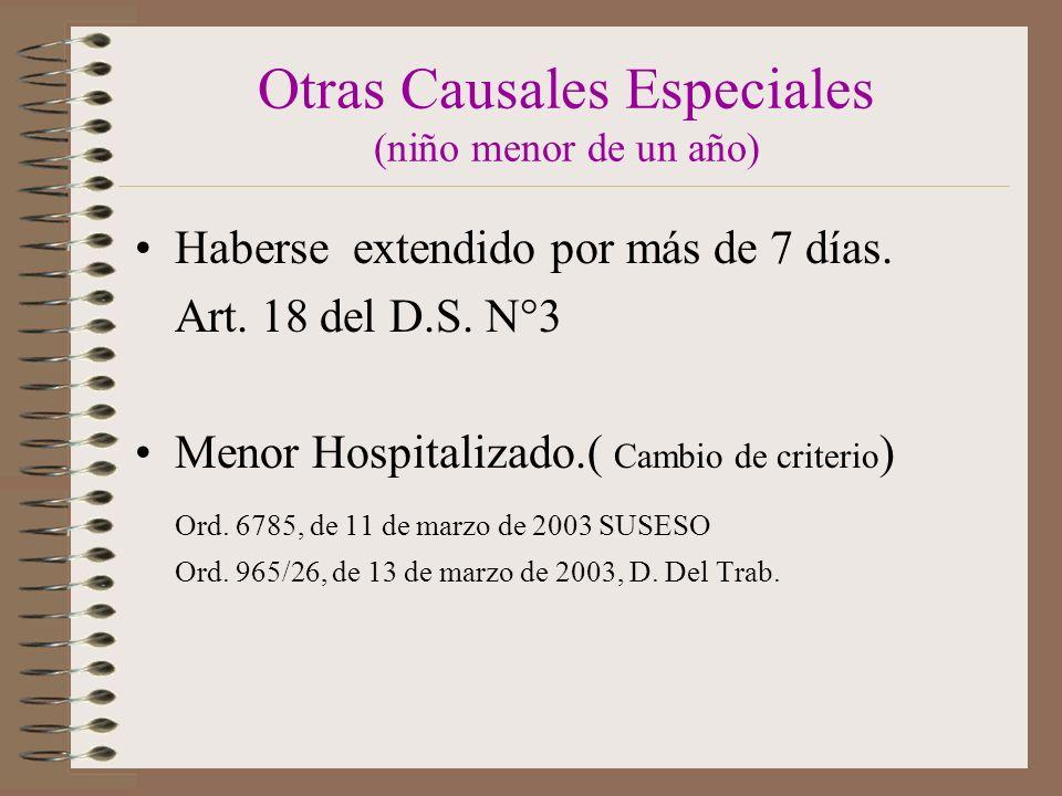 Otras Causales Especiales (niño menor de un año) Haberse extendido por más de 7 días.