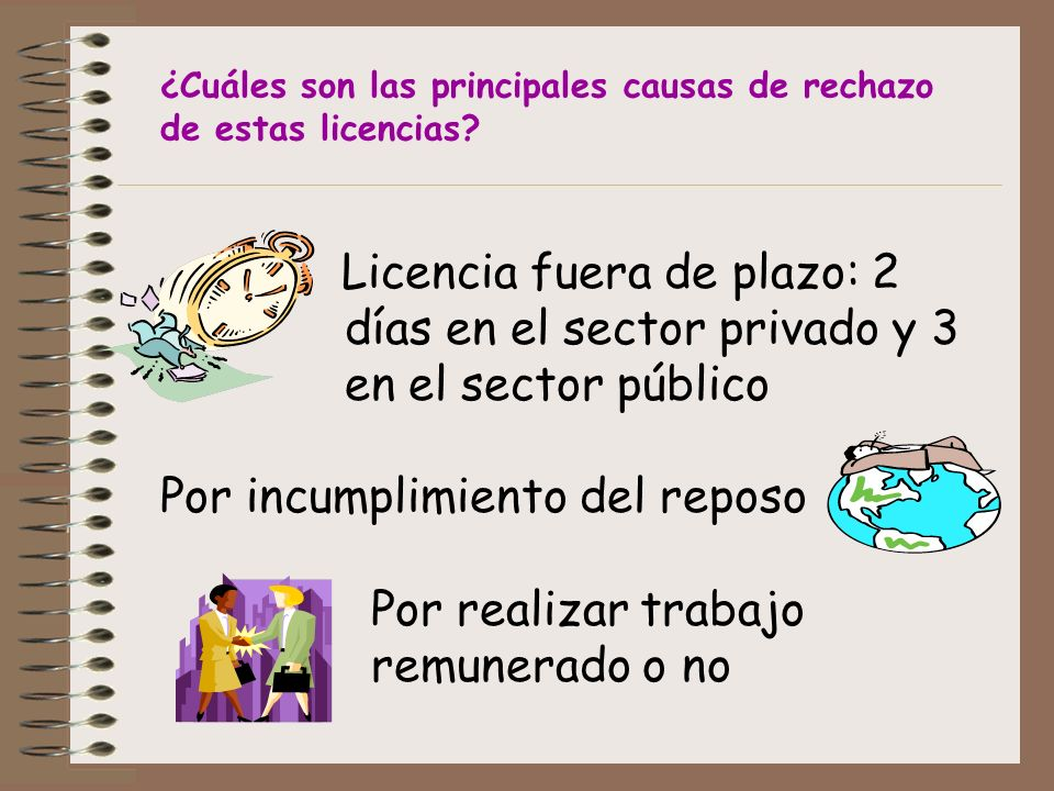 ¿Cuáles son las principales causas de rechazo de estas licencias.