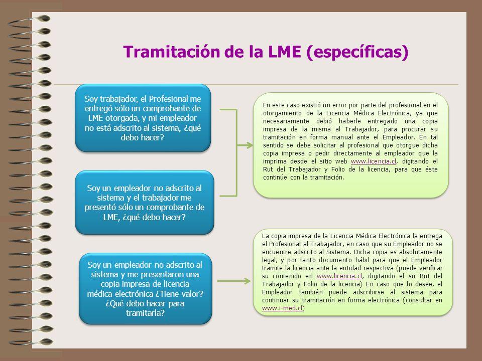 Tramitación de la LME (específicas) Soy trabajador, el Profesional me entregó sólo un comprobante de LME otorgada, y mi empleador no está adscrito al sistema, ¿qué debo hacer.