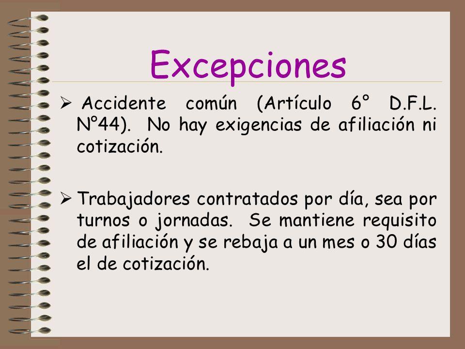 Excepciones Accidente común (Artículo 6° D.F.L.N°44).