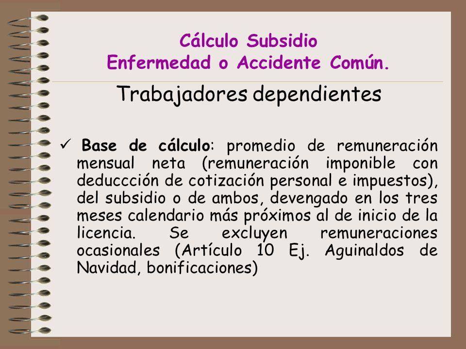 Cálculo Subsidio Enfermedad o Accidente Común.