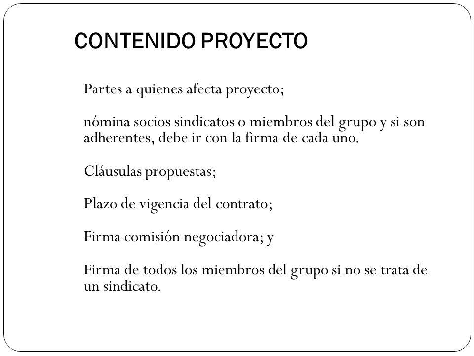 CONTENIDO PROYECTO Partes a quienes afecta proyecto; nómina socios sindicatos o miembros del grupo y si son adherentes, debe ir con la firma de cada uno.