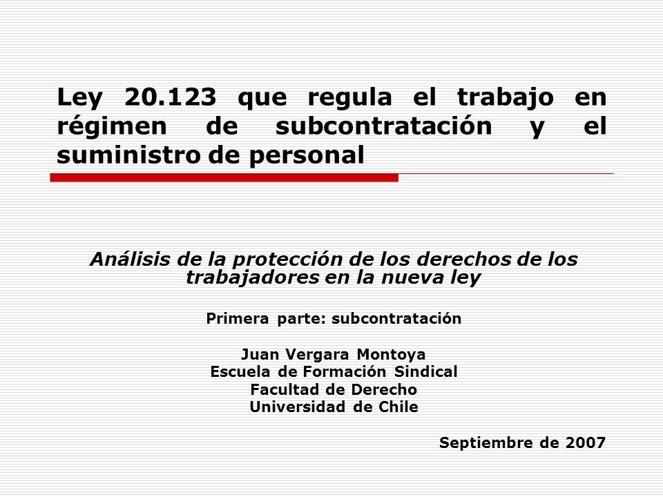 Ley 20.123 que regula el trabajo en régimen de subcontratación y el suministro de personal Análisis de la protección de los derechos de los trabajador