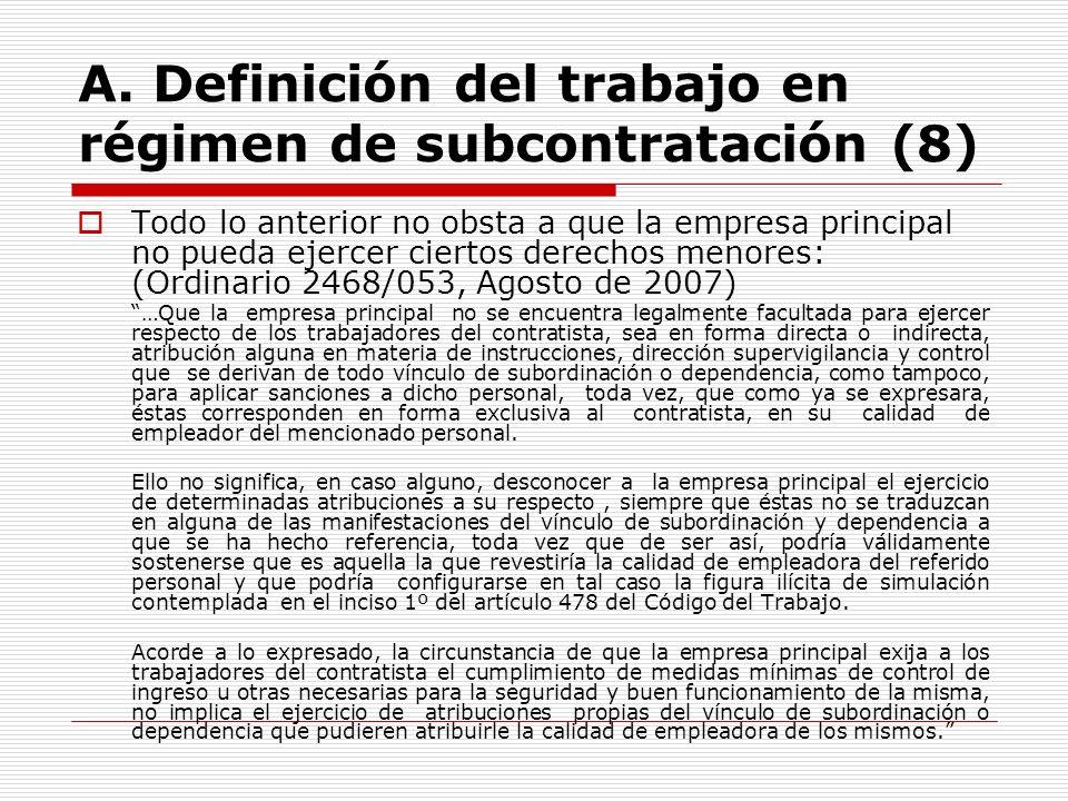A. Definición del trabajo en régimen de subcontratación (8) Todo lo anterior no obsta a que la empresa principal no pueda ejercer ciertos derechos men