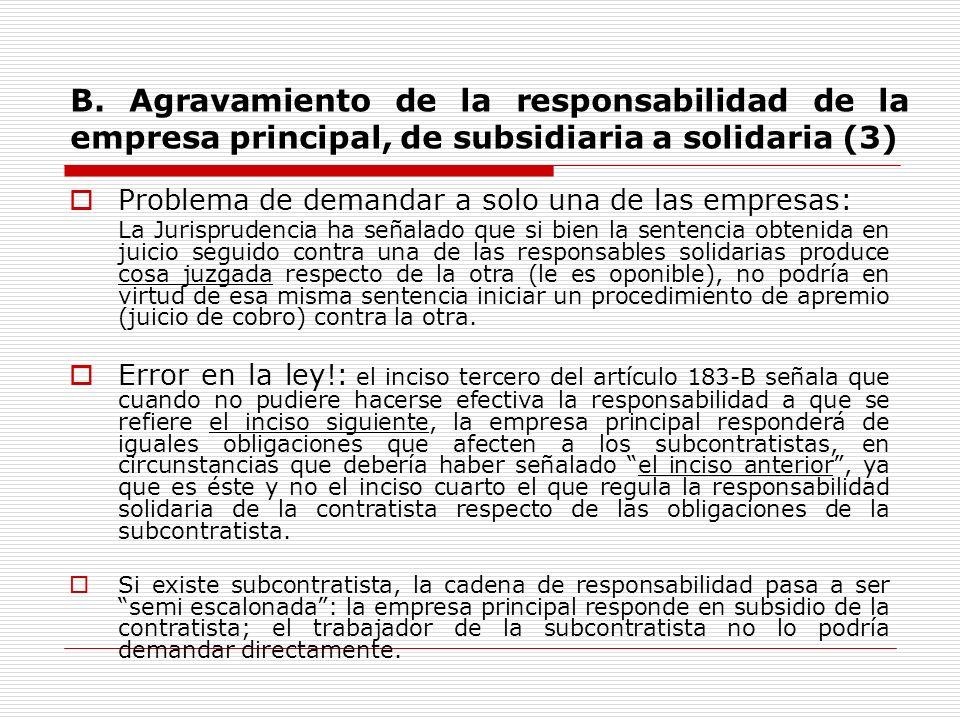 B. Agravamiento de la responsabilidad de la empresa principal, de subsidiaria a solidaria (3) Problema de demandar a solo una de las empresas: La Juri