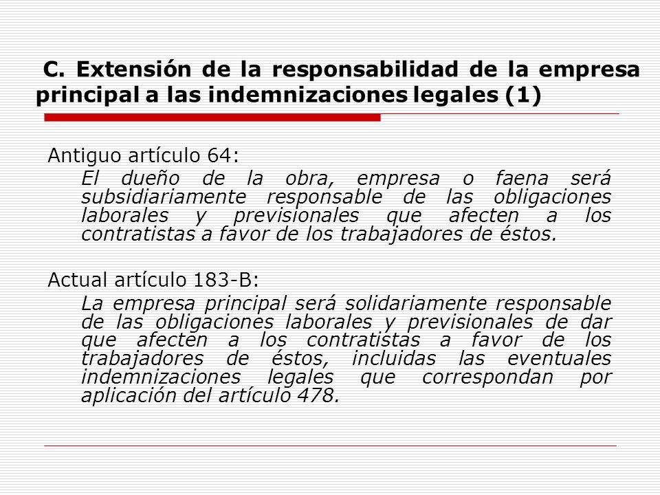 C. Extensión de la responsabilidad de la empresa principal a las indemnizaciones legales (1) Antiguo artículo 64: El dueño de la obra, empresa o faena