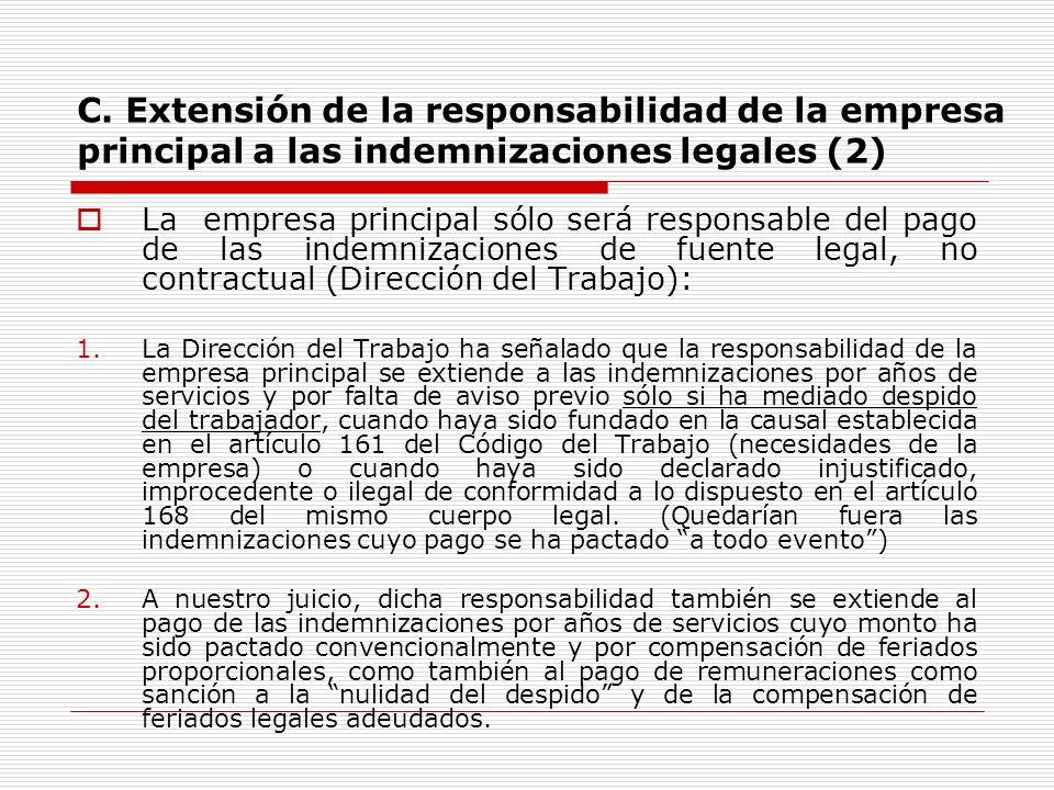 C. Extensión de la responsabilidad de la empresa principal a las indemnizaciones legales (2) La empresa principal sólo será responsable del pago de la