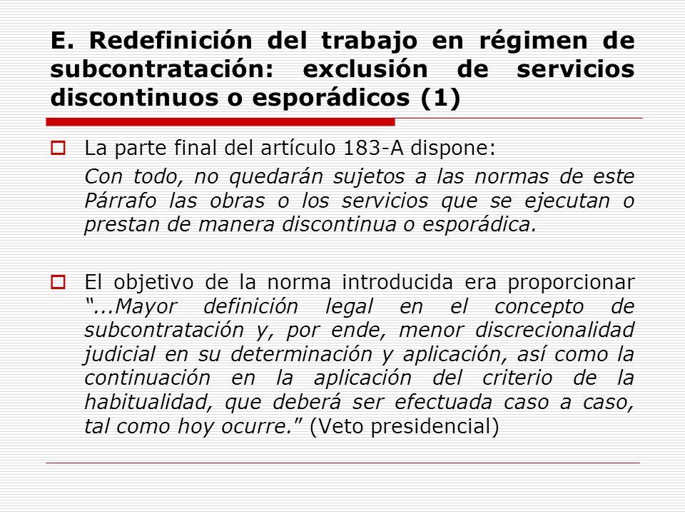 E. Redefinición del trabajo en régimen de subcontratación: exclusión de servicios discontinuos o esporádicos (1) La parte final del artículo 183-A dis