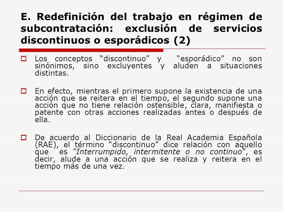 E. Redefinición del trabajo en régimen de subcontratación: exclusión de servicios discontinuos o esporádicos (2) Los conceptos discontinuo y esporádic