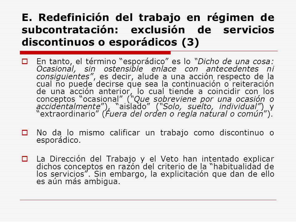 E. Redefinición del trabajo en régimen de subcontratación: exclusión de servicios discontinuos o esporádicos (3) En tanto, el término esporádico es lo