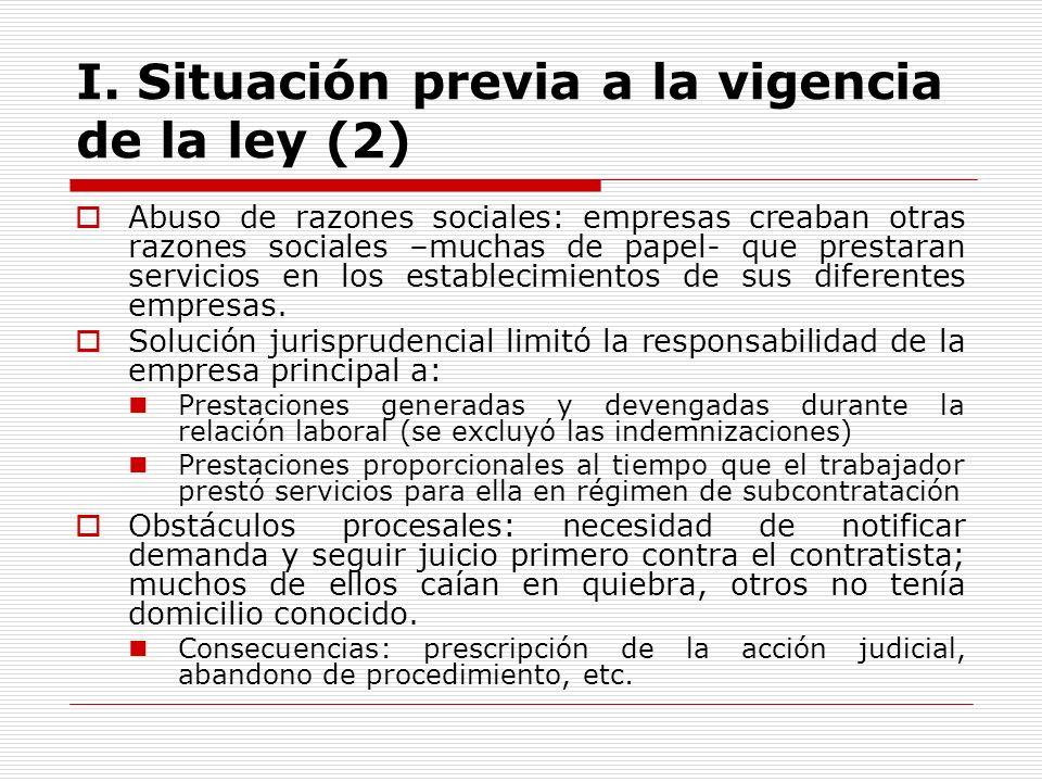 I. Situación previa a la vigencia de la ley (2) Abuso de razones sociales: empresas creaban otras razones sociales –muchas de papel- que prestaran ser
