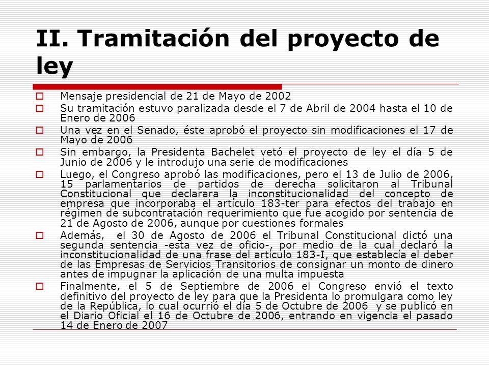 II. Tramitación del proyecto de ley Mensaje presidencial de 21 de Mayo de 2002 Su tramitación estuvo paralizada desde el 7 de Abril de 2004 hasta el 1