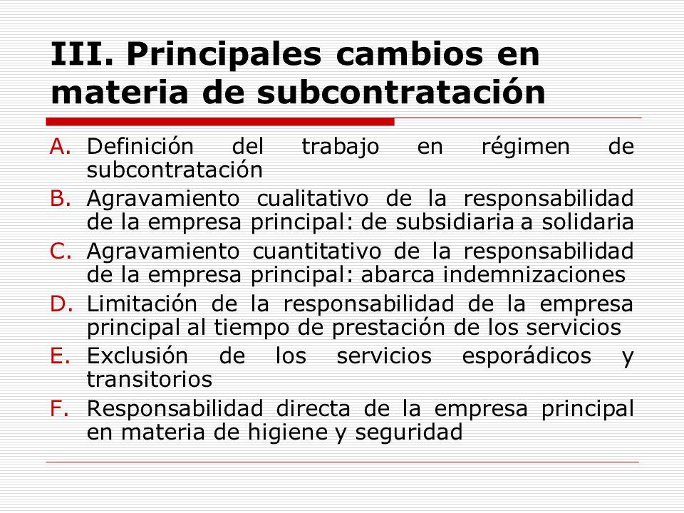 III. Principales cambios en materia de subcontratación A.Definición del trabajo en régimen de subcontratación B.Agravamiento cualitativo de la respons