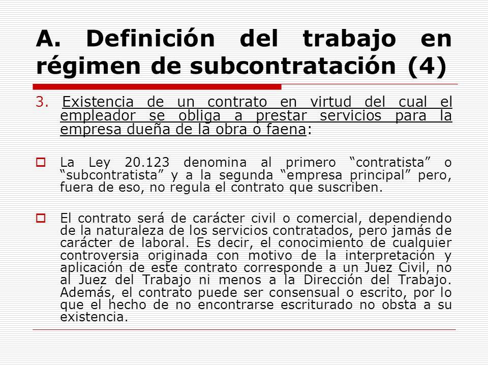 A. Definición del trabajo en régimen de subcontratación (4) 3. Existencia de un contrato en virtud del cual el empleador se obliga a prestar servicios