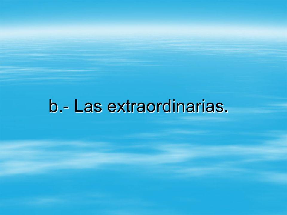 b.- Las extraordinarias.