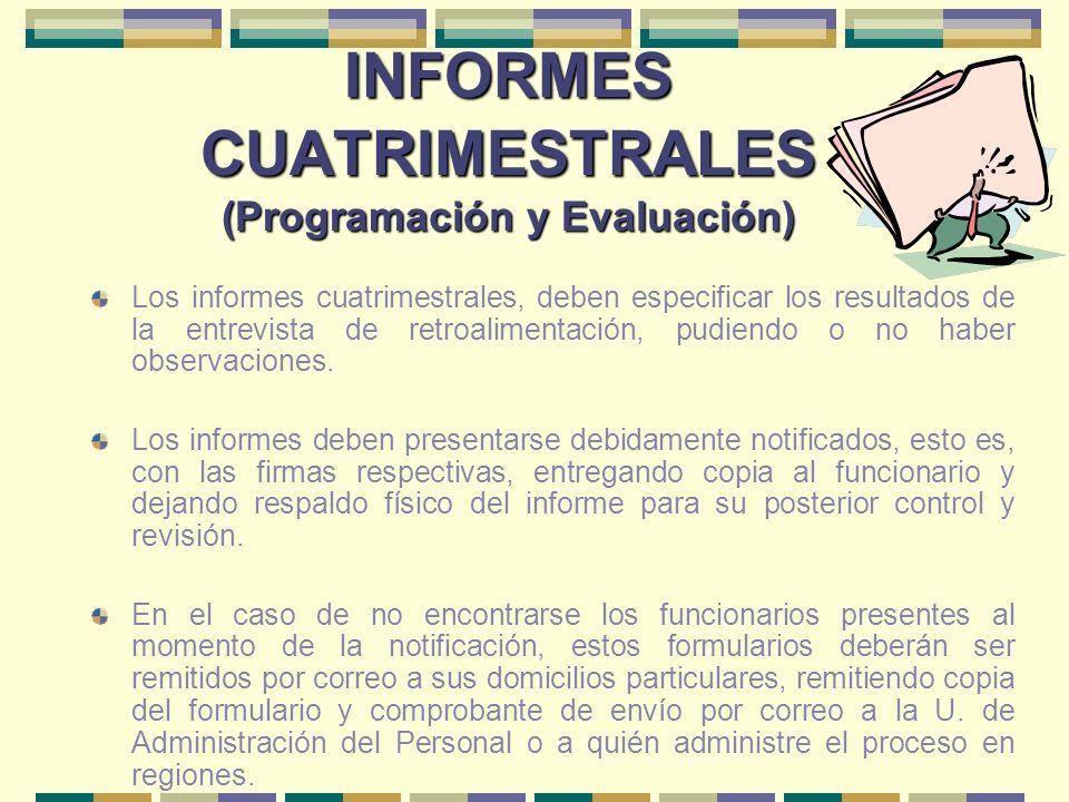 INFORMES CUATRIMESTRALES (Programación y Evaluación) Los informes cuatrimestrales, deben especificar los resultados de la entrevista de retroalimentac