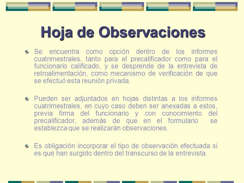 Hoja de Observaciones Se encuentra como opción dentro de los informes cuatrimestrales, tanto para el precalificador como para el funcionario calificad