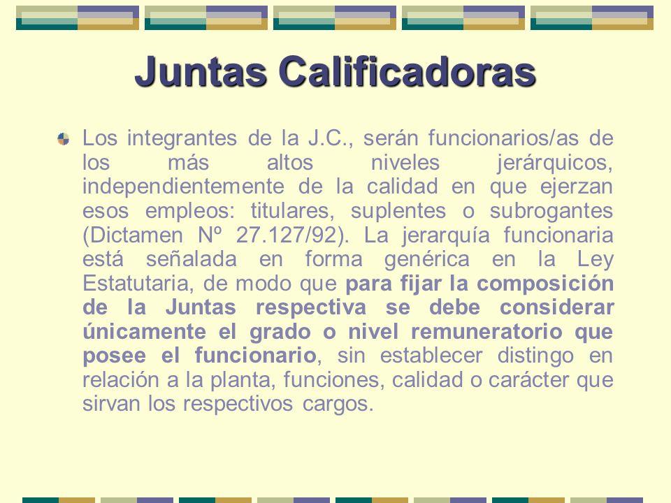 Juntas Calificadoras Los integrantes de la J.C., serán funcionarios/as de los más altos niveles jerárquicos, independientemente de la calidad en que e
