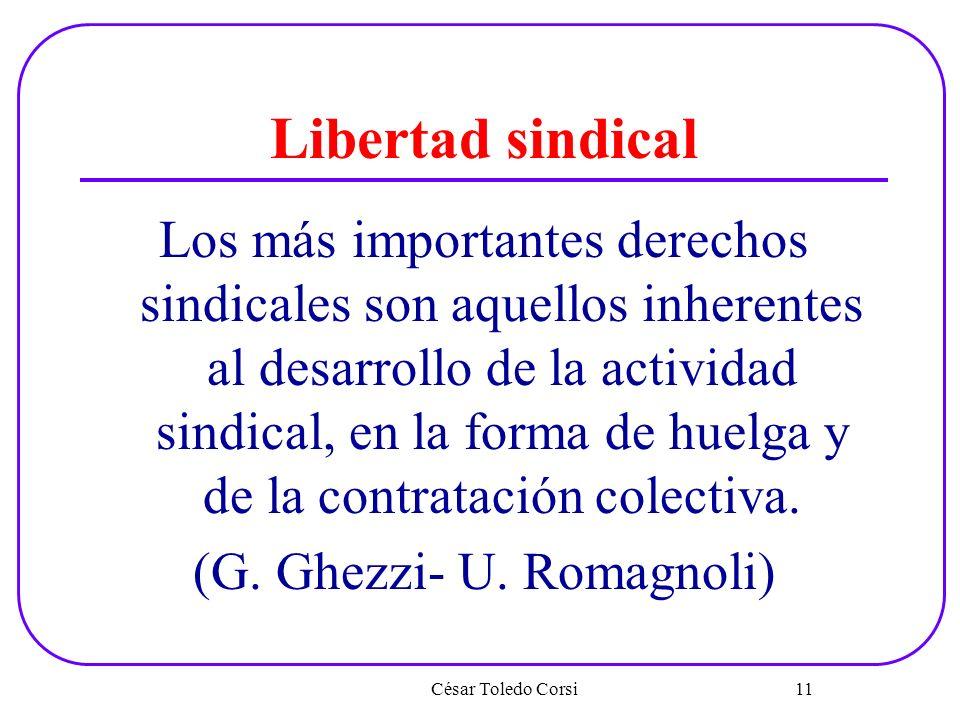 Libertad sindical Los más importantes derechos sindicales son aquellos inherentes al desarrollo de la actividad sindical, en la forma de huelga y de l