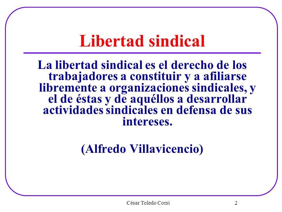 Libertad sindical La libertad sindical es el derecho de los trabajadores a constituir y a afiliarse libremente a organizaciones sindicales, y el de és
