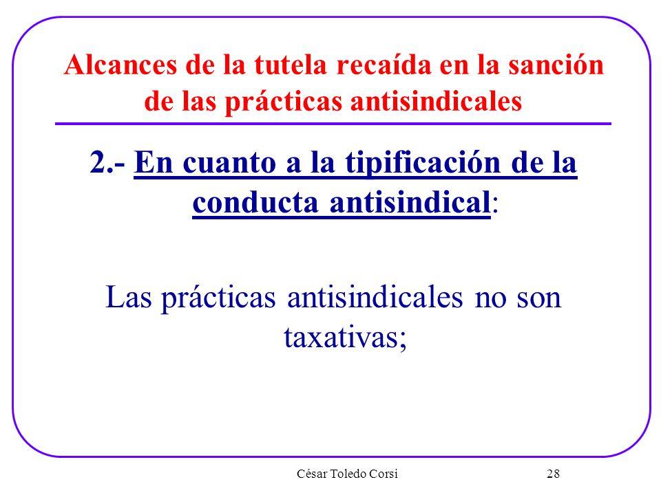 Alcances de la tutela recaída en la sanción de las prácticas antisindicales 2.- En cuanto a la tipificación de la conducta antisindical: Las prácticas