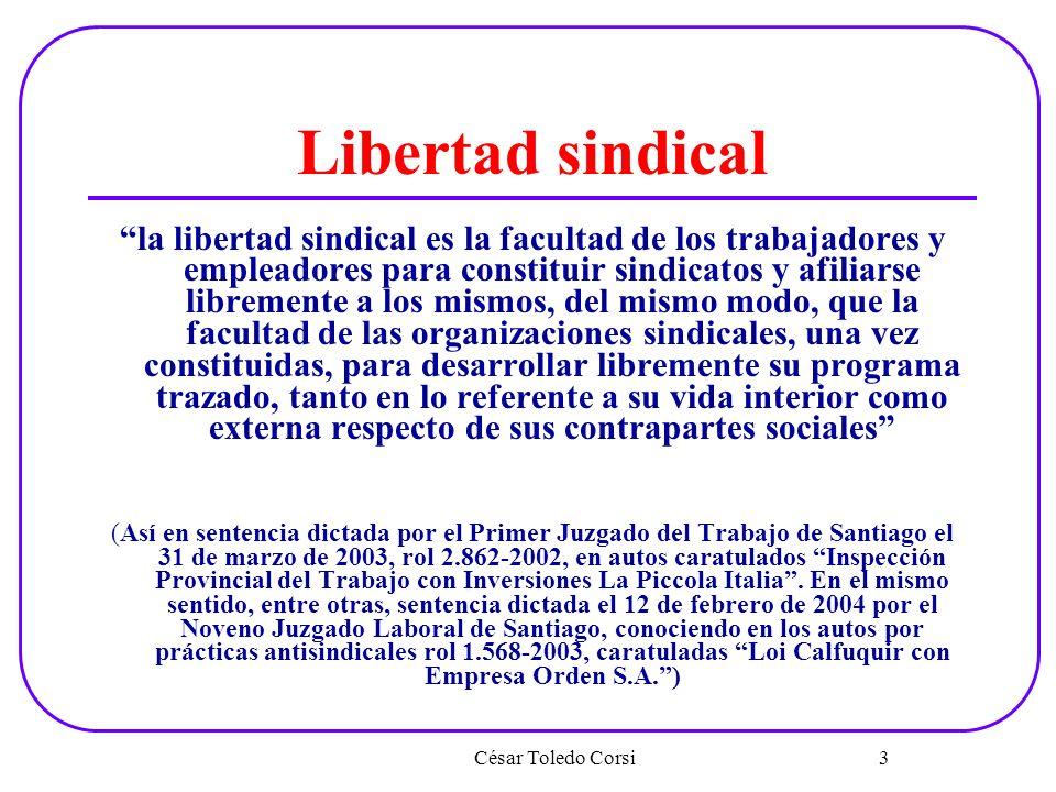 Libertad sindical la libertad sindical es la facultad de los trabajadores y empleadores para constituir sindicatos y afiliarse libremente a los mismos