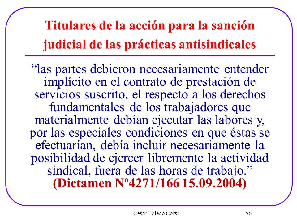 César Toledo Corsi 56 Titulares de la acción para la sanción judicial de las prácticas antisindicales las partes debieron necesariamente entender impl