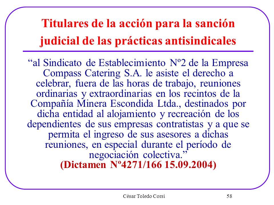 César Toledo Corsi 58 Titulares de la acción para la sanción judicial de las prácticas antisindicales al Sindicato de Establecimiento Nº2 de la Empres