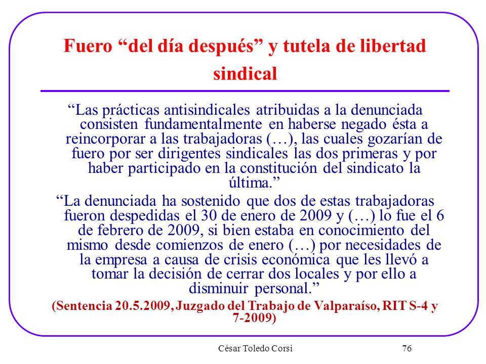 César Toledo Corsi 76 Fuero del día después y tutela de libertad sindical Las prácticas antisindicales atribuidas a la denunciada consisten fundamenta