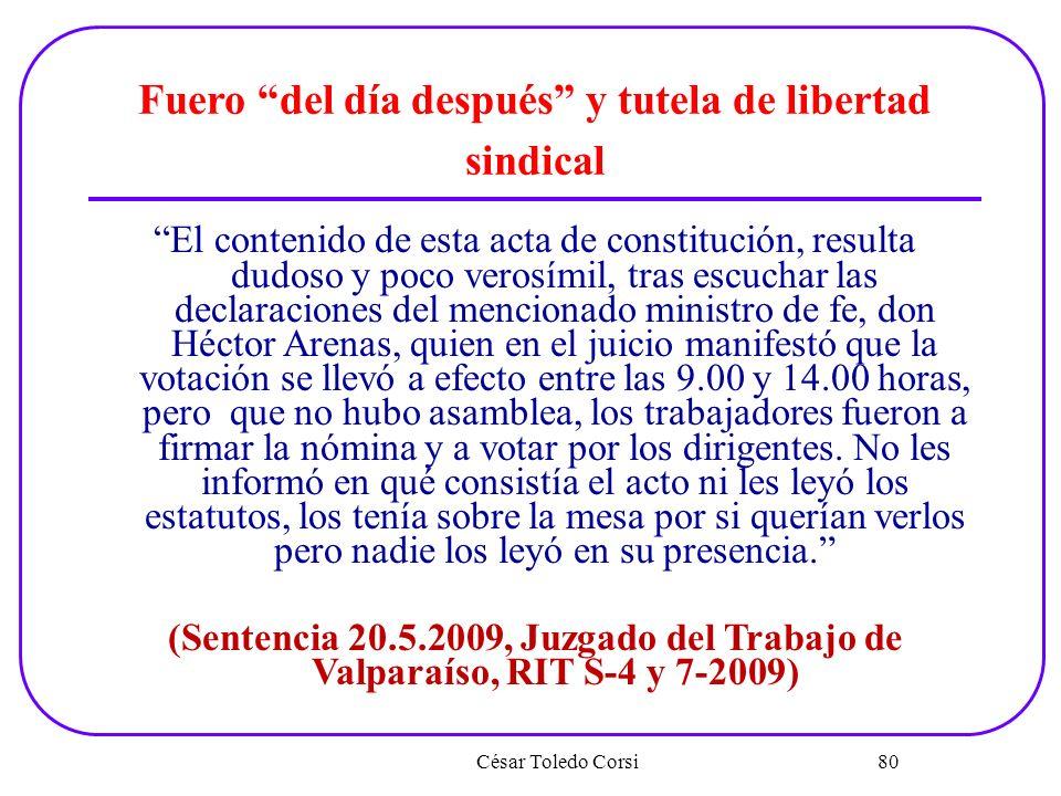 César Toledo Corsi 80 Fuero del día después y tutela de libertad sindical El contenido de esta acta de constitución, resulta dudoso y poco verosímil,