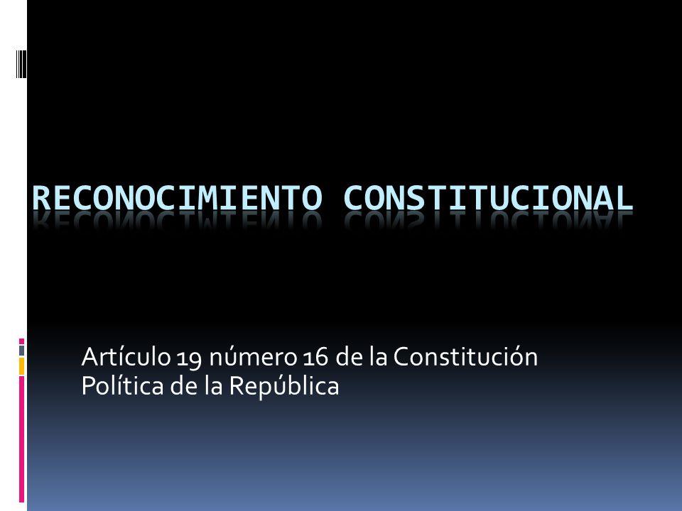Artículo 19 número 16 de la Constitución Política de la República