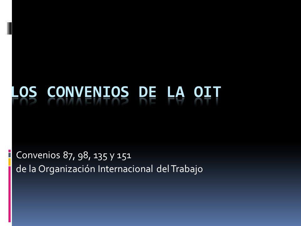 Convenios 87, 98, 135 y 151 de la Organización Internacional del Trabajo
