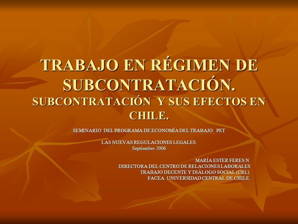 TRABAJO EN RÉGIMEN DE SUBCONTRATACIÓN. SUBCONTRATACIÓN Y SUS EFECTOS EN CHILE. SEMINARIO DEL PROGRAMA DE ECONOMÍA DEL TRABAJO. PET LAS NUEVAS REGULACI