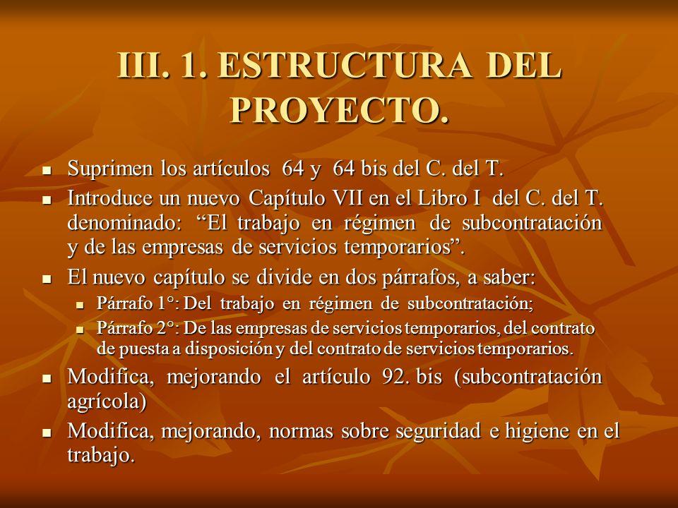 III. 1. ESTRUCTURA DEL PROYECTO. Suprimen los artículos 64 y 64 bis del C. del T. Suprimen los artículos 64 y 64 bis del C. del T. Introduce un nuevo