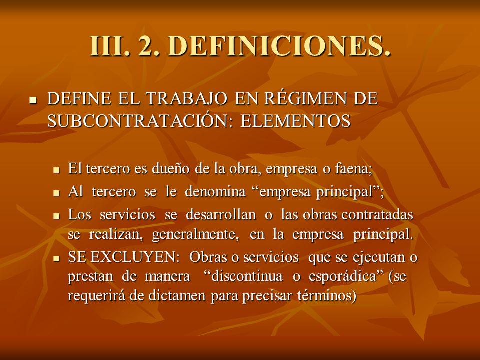 III. 2. DEFINICIONES. DEFINE EL TRABAJO EN RÉGIMEN DE SUBCONTRATACIÓN: ELEMENTOS DEFINE EL TRABAJO EN RÉGIMEN DE SUBCONTRATACIÓN: ELEMENTOS El tercero