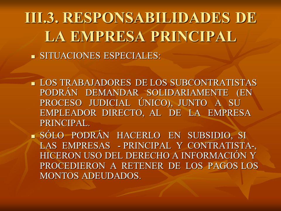 III.3. RESPONSABILIDADES DE LA EMPRESA PRINCIPAL SITUACIONES ESPECIALES: SITUACIONES ESPECIALES: LOS TRABAJADORES DE LOS SUBCONTRATISTAS PODRÁN DEMAND