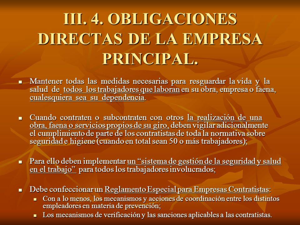 III. 4. OBLIGACIONES DIRECTAS DE LA EMPRESA PRINCIPAL. Mantener todas las medidas necesarias para resguardar la vida y la salud de todos los trabajado