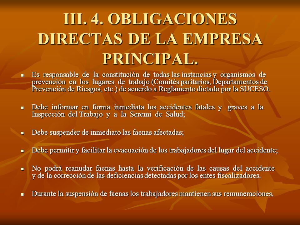 III. 4. OBLIGACIONES DIRECTAS DE LA EMPRESA PRINCIPAL. Es responsable de la constitución de todas las instancias y organismos de prevención en los lug
