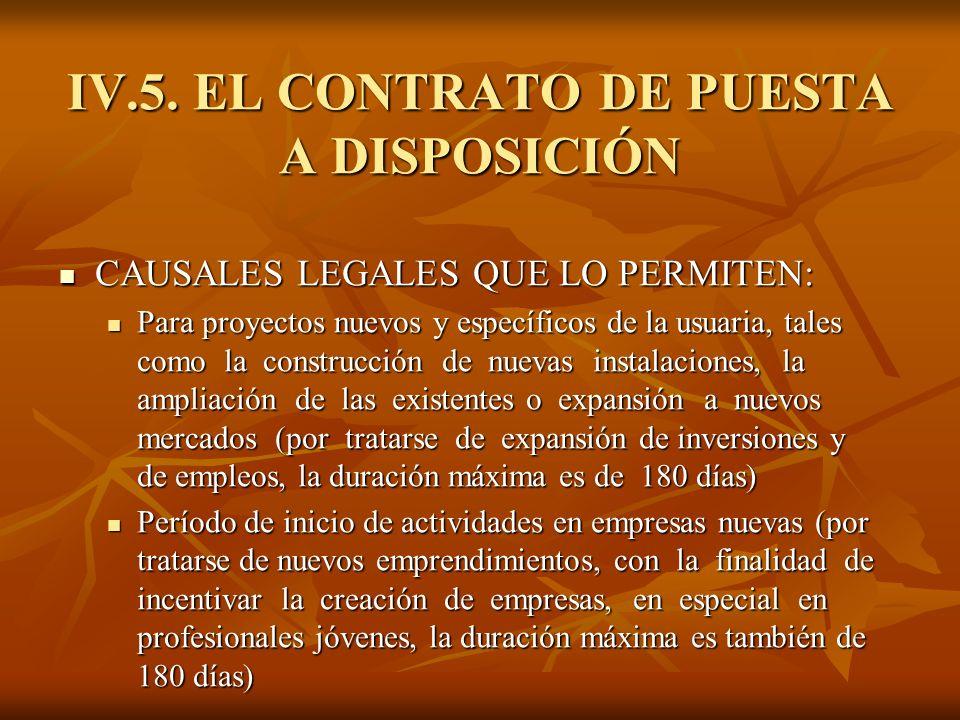 IV.5. EL CONTRATO DE PUESTA A DISPOSICIÓN CAUSALES LEGALES QUE LO PERMITEN: CAUSALES LEGALES QUE LO PERMITEN: Para proyectos nuevos y específicos de l