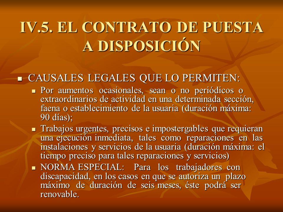 IV.5. EL CONTRATO DE PUESTA A DISPOSICIÓN CAUSALES LEGALES QUE LO PERMITEN: CAUSALES LEGALES QUE LO PERMITEN: Por aumentos ocasionales, sean o no peri
