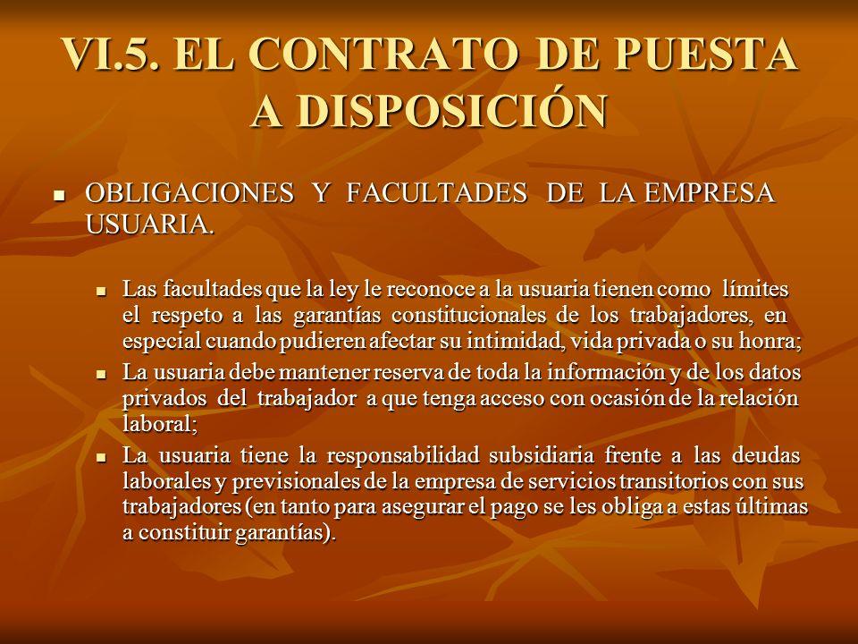 VI.5. EL CONTRATO DE PUESTA A DISPOSICIÓN OBLIGACIONES Y FACULTADES DE LA EMPRESA USUARIA. OBLIGACIONES Y FACULTADES DE LA EMPRESA USUARIA. Las facult