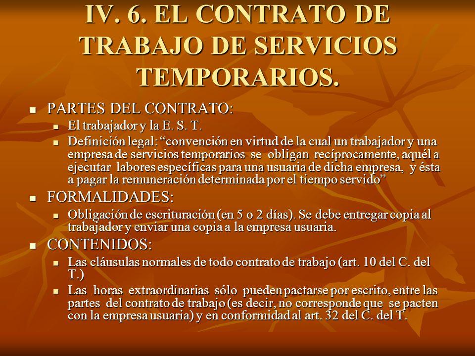 IV. 6. EL CONTRATO DE TRABAJO DE SERVICIOS TEMPORARIOS. PARTES DEL CONTRATO: PARTES DEL CONTRATO: El trabajador y la E. S. T. El trabajador y la E. S.