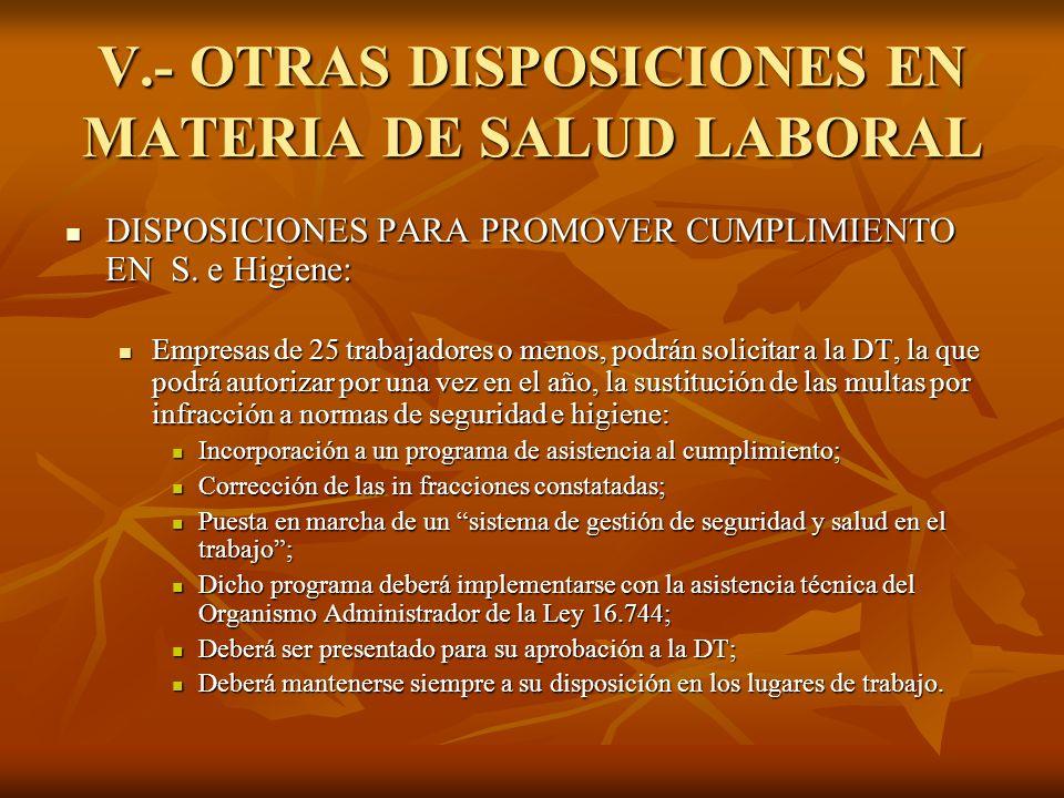 V.- OTRAS DISPOSICIONES EN MATERIA DE SALUD LABORAL DISPOSICIONES PARA PROMOVER CUMPLIMIENTO EN S. e Higiene: DISPOSICIONES PARA PROMOVER CUMPLIMIENTO