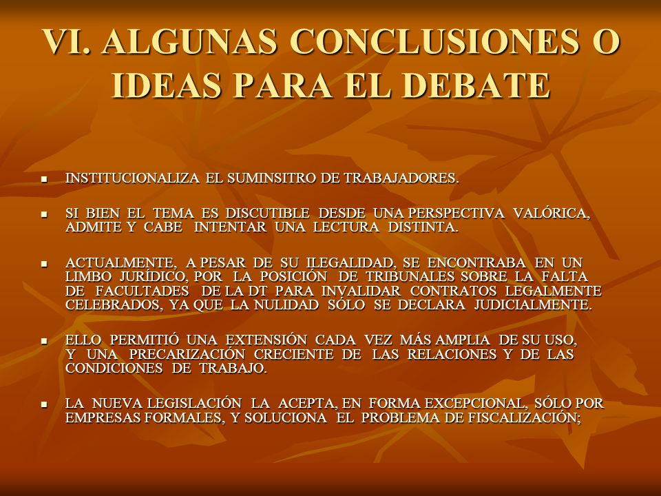 VI. ALGUNAS CONCLUSIONES O IDEAS PARA EL DEBATE INSTITUCIONALIZA EL SUMINSITRO DE TRABAJADORES. INSTITUCIONALIZA EL SUMINSITRO DE TRABAJADORES. SI BIE